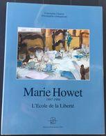 Marie Howet 1897-1984.  L'Ecole De La Liberté - Livres, BD, Revues