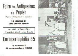 """LIEGE 1985 FOIRE DES ANTIQUAIRES DU PAPIER Au """"PID D'POURCE"""" - EUROCARTOPHILIA 85 - Beursen Voor Verzamellars"""