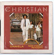 """Christian (1980)  """"Non Voglio Perderti  -  Daniela"""" - Vinyl Records"""