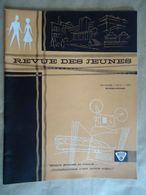 REVUE DES JEUNES  N°6  1962 NOVEMBRE – DECEMBRE/ L'ACIER/ MOHOLE/ BORIS GODOUNOV/MARILYN MONROE - Informaciones Generales