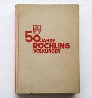 50 Jahre Röchling Völklingen, Nutzinger, Boehmer, Hofer, 1931. Saarbrücken, Industrie - Livres, BD, Revues