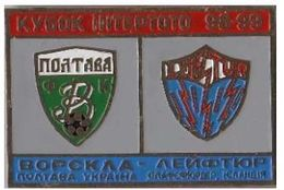 "Badge Pin:  UEFA Intertoto Cup 1998 "" FC Vorskla Poltava "" Ukraine - "" Leiftur Ólafsfjörður ""  Iceland - Fútbol"
