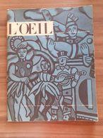 L'OEIL REVUE D'ART N° 1 Janvier 1955 Fernand Leger Alberto Giacometti Les Cubistes Le Rococo Ecole Fontainebleau Matisse - Trödler & Sammler