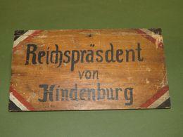 PANCARTE DE SOUTIEN A L'ELECTION DE HINDENBURG EN 1932 !! - 1939-45