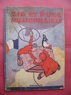 Zig Et Puce Millionnaires  Alain Saint Ogan  Hachette Edition 1928 Complet 40 Pages - Autres Auteurs