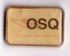 A337 Pin's Foot Football Olympique Saint Quentin Somme Achat Immédiat - Fútbol