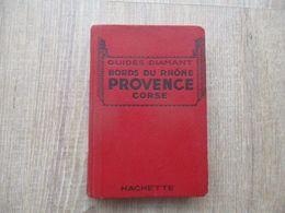 GUIDE HACHETTE 1932 DIAMANT BORDS DU RHONE PROVENCE CORSE - Livres, BD, Revues