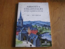ABBAYES & COLLEGIALES SAMBRE & MEUSE Régionalisme Abbaye Chimay Leffe Maredsous Aulne Walcourt Florennes Vireux Waulsort - Belgio