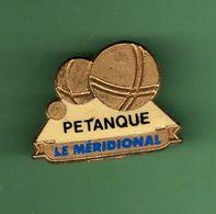PETANQUE *** LE MERIDIONAL *** 1031 - Pétanque