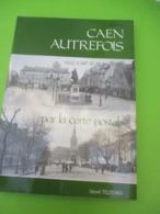 Histoire Locale/Normandie/CAEN Autrefois Par La Carte Postale/Ville D'Art /Gérard TELITCHKO/SOGISS/1986     LIV194 - History