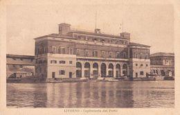 Cartolina - Livorno, Capitaneria Del Porto. - Livorno