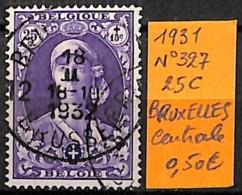 [831378]TB//O/Used-Belgique 1931 - N° 327, 25C, BRUXELLES Centrale - Gebraucht