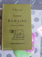 Victor Duruy Histoire Romaine 1899 Classe De Quatrième Avec Gravures Et Cartes - Historia