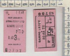 Biglietto Ticket Buillet  Campo Leone  / Roma Termini / Campo Leone  Regno  1942 - Chemins De Fer