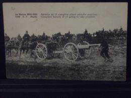 606 MILITARIA . BATTERIE DE 75 COMPLETE ALLANT PRENDE POSITION . LA GUERRE 1914 . 1915 - Guerra 1914-18