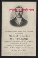 Faire-part De Décès 1908-Saint Jans-Cappel (59) Photo Marcel MONTAIGNE Conseiller Municipal- ép Hortense Bacquaert - Décès