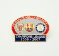 "Badge Pin: UEFA Champions League 2006-07 FC Barcelona  Spain -  "" Chelsea FC "" England - Fútbol"