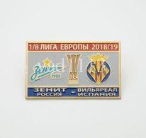 "Badge Pin: UEFA Europa League 2018-19 Zenit St. Peterburg Russia - "" Villarreal CF "" Spain - Fútbol"