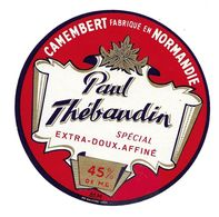 ETIQUETTE De FROMAGE. CAMEMBERT Fabriqué En NORMANDIE ..Paul THEBAUDIN - Cheese