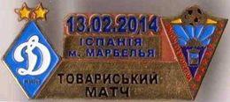 "Badge Pin: Friendly Match 2014  Dynamo Kyev Ukraine -  "" UD Marbella "" Spain - Fútbol"