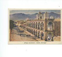 GUATEMALA  ANTIGUA EDIFICIO MUNICIPAL - Guatemala