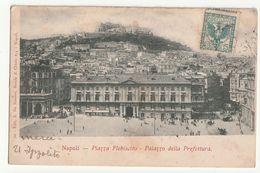 CPA  ITALIE . NAPOLI . PIAZZA PIEBISCITO .  PALAZZO DELLA PREFETTURA . 1905 - Napoli