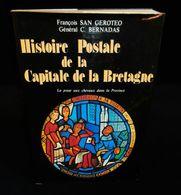 ( RENNES ) HISTOIRE POSTALE DE LA CAPITALE DE LA BRETAGNE Par SAN GEROTEO Et C. BERNADAS 1979 - Andere Boeken