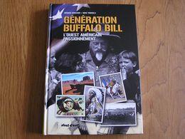 GENERATION BUFFALO BILL L'Ouest Américain Histoire Indiens Buffalo Bill's Wild West Représentations Europe France Club - Histoire