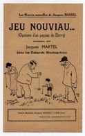OEUVRE NOUVELLE DE JACQUES MARTEL - CABARET MONTMARTRE PARIS - JEU NOUVIAU - OPINIONS D'UN PAYSAN DU BERRY - PATOIS - Old Paper