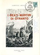 """I BEATI MARTIRI DI OTRANTO"" Di GABRIELE MONACO Ed.LAURENZIANA 1980. - History, Biography, Philosophy"