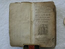 Saint François D'Assise. La Régle Et Testament. Edition: 1597, Douai Chez La Vve I. Boseart Livre Miniature: 9,5 X 5 Cm. - Livres, BD, Revues