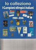 Livre : Splendide Ouvrage De 180 Pages Couleur Sur Tous Les Champions Olympiques Italiens De 1980-2016 (neuf) - Collections