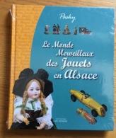 LE MONDE MERVEILLEUX DES JOUETS EN ALSACE - Jugetes Antiguos