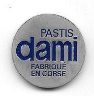Jeton De Caddie  Boisson  PASTIS  DAMI  FABRIQUE  EN  CORSE  Verso  1 € ( à Boire Avec Modération ) - Trolley Token/Shopping Trolley Chip