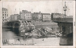 Lüttich Luik / Wallonisch: Lîdje Die Gesprengte Maasbrücke 1914 - Belgique