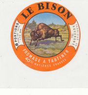 Y 358  / ETIQUETTE DE FROMAGE  -   LE BISON   8 PORTIONS  FAB. EN AUVERGNE - Cheese