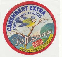 Y 367  / ETIQUETTE DE FROMAGE  - CAMEMBERT LA MESANGE  FROMAGERIE MARTIN  A AUTREVILLE  (VOSGES) - Cheese