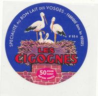 Y 369  / ETIQUETTE DE FROMAGE  - LES CIGOGNES  88 A.   ( VOSGES  ) - Cheese