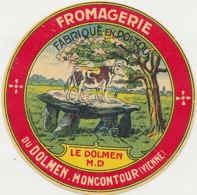 Y 373  / ETIQUETTE DE FROMAGE    FROMAGERIE DU DOLMEN  MONCONTOUR  (VIENNE) - Cheese