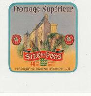 Y 378  / ETIQUETTE DE FROMAGE   SUPERIEUR  SIRE DE PONS  FAB EN CHARENTE MARITIME 17 K - Cheese