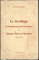 Livret Le Greffage à L'Etablissement De Viticulture -  Maison Moët Et Chandon 1935 - Raoul Chandon De Briallles - 1935 - Old Paper