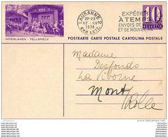 """6 - 14 - Entier Postal Avec Illustration """"Interlaken - Tellspiele"""" Oblit Mécanique 1938 - Entiers Postaux"""