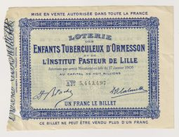 Billet De Loterie 1907 - Enfant Tuberculeux D'Ormesson Et De L'Institut Pasteur De Lille - France