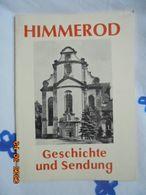 Himmerod, Geschichte Und Sendung Von Ambrosius Schneider. Abtei Himmerod, Selbstverlag, 1967 - Christianisme