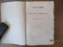 COLLECTION DES ACTES DE LA PREFECTURE DU DEPARTEMENT DU NORD 1859  374 PAGES - Gesetze & Erlasse