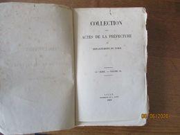 COLLECTION DES ACTES DE LA PREFECTURE DU DEPARTEMENT DU NORD ANNEE1862  450 PAGES - Gesetze & Erlasse