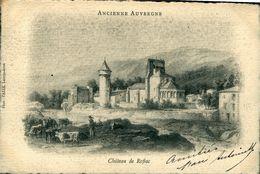 Roffiac Cantal  CPA 15 .Château De Roffiac Photo Calle ..L'Auvergne Ancienne Ed Calle Carte Pionnière 190...3?4? - Sonstige Gemeinden