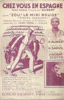 ALIBERT Partitions - CHEZ VOUS EN ESPAGNE  - éditions SALABERT  ( PARTITION ) V. SCOTTO - Musique & Instruments
