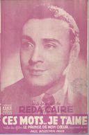 REDA CAIRE  Partitions - CES MOTS... JE T'AIME - édition Paul BEUSCHER  ( PARTITION ) - Musique & Instruments