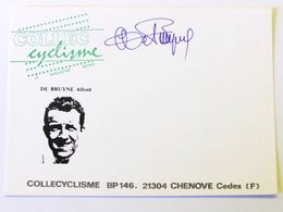Alfred DE BRUYNE - Signé / Dédicace Authentique / Autographe - Cycling